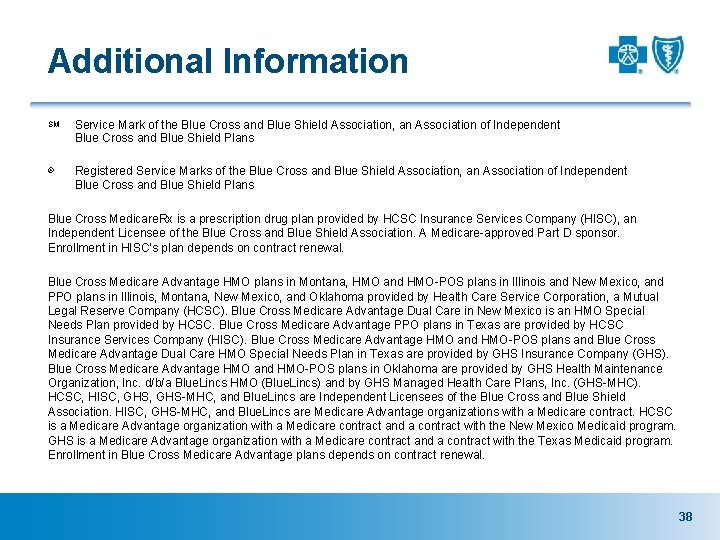 Additional Information SM Service Mark of the Blue Cross and Blue Shield Association, an