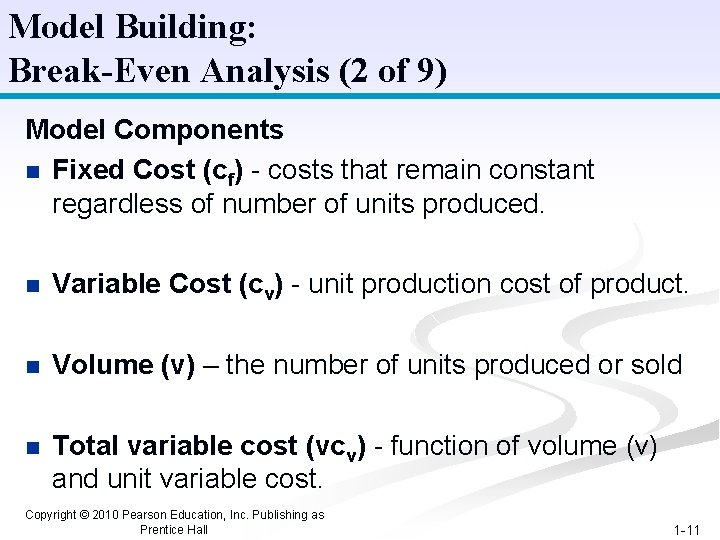 Model Building: Break-Even Analysis (2 of 9) Model Components n Fixed Cost (cf) -
