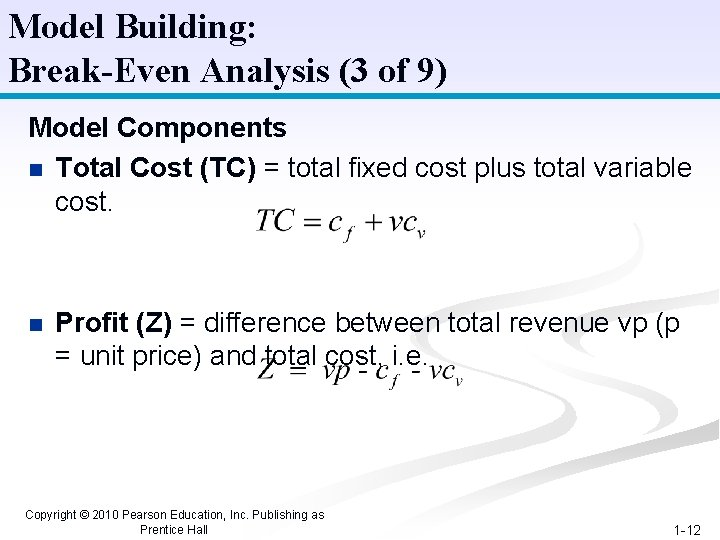 Model Building: Break-Even Analysis (3 of 9) Model Components n Total Cost (TC) =