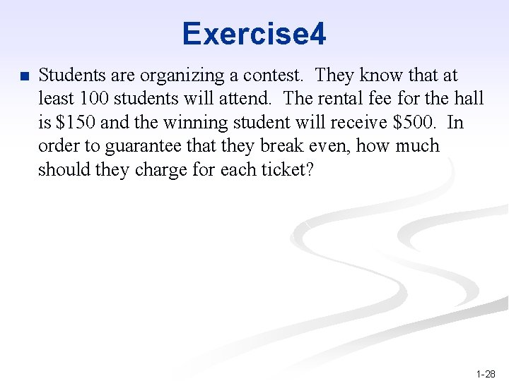 Exercise 4 n Students are organizing a contest. They know that at least 100