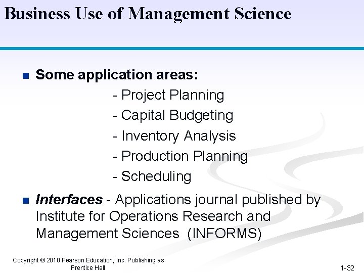 Business Use of Management Science n Some application areas: - Project Planning - Capital