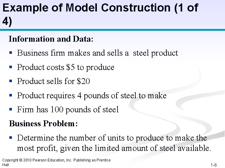 Example of Model Construction (1 of 4) Information and Data: § Business firm makes