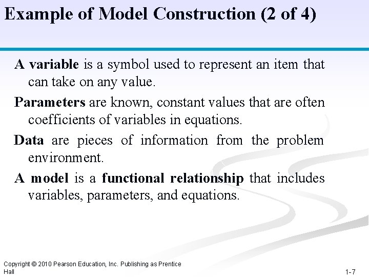 Example of Model Construction (2 of 4) A variable is a symbol used to