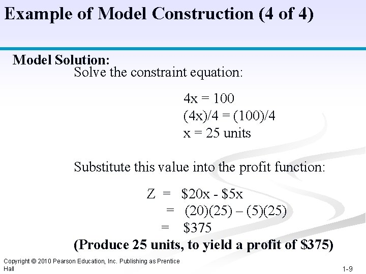 Example of Model Construction (4 of 4) Model Solution: Solve the constraint equation: 4
