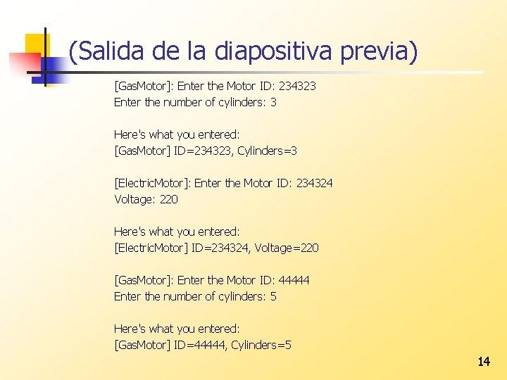 (Salida de la diapositiva previa) [Gas. Motor]: Enter the Motor ID: 234323 Enter the