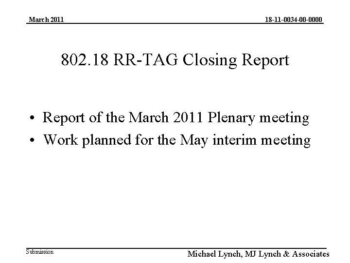March 2011 18 -11 -0034 -00 -0000 802. 18 RR-TAG Closing Report • Report