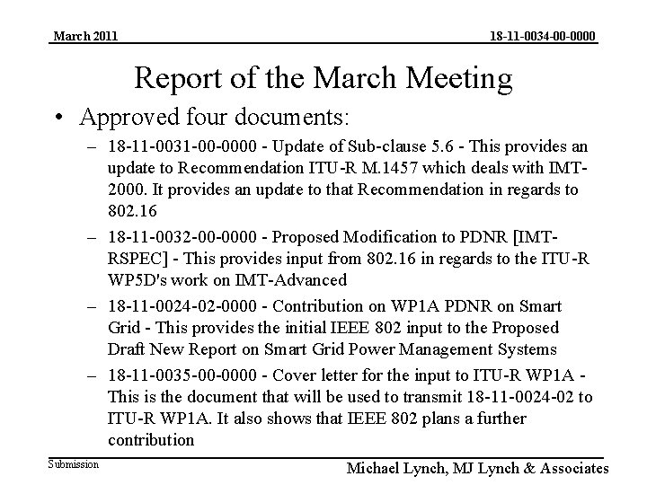 March 2011 18 -11 -0034 -00 -0000 Report of the March Meeting • Approved