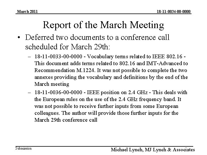 March 2011 18 -11 -0034 -00 -0000 Report of the March Meeting • Deferred