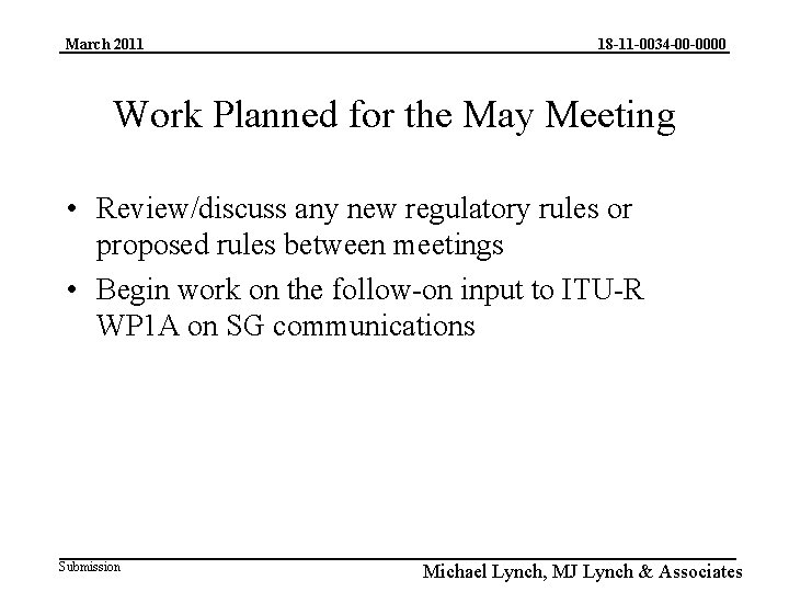 March 2011 18 -11 -0034 -00 -0000 Work Planned for the May Meeting •