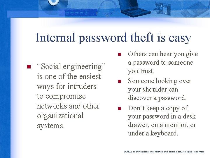 """Internal password theft is easy n n """"Social engineering"""" is one of the easiest"""