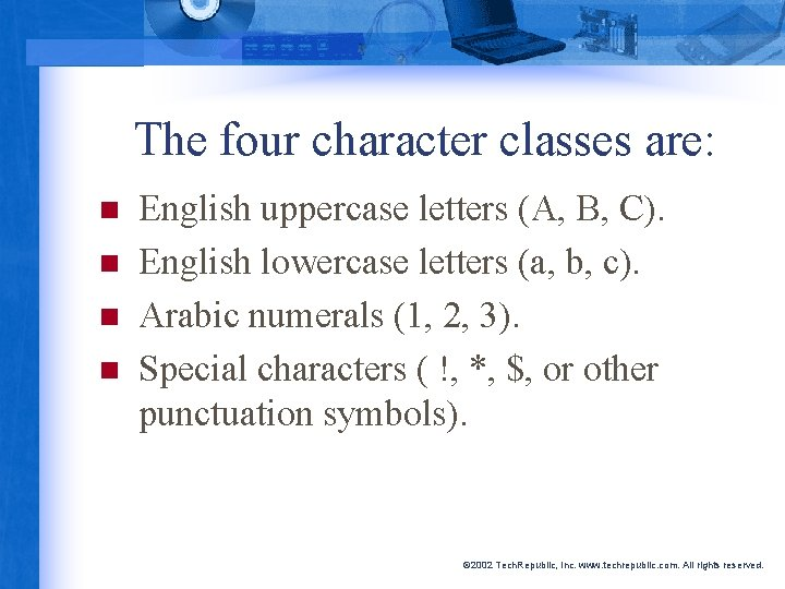 The four character classes are: n n English uppercase letters (A, B, C). English