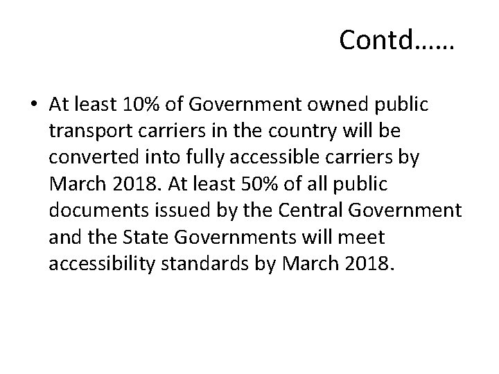 Contd…… • At least 10% of Government owned public transport carriers in the country