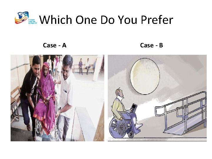 Which One Do You Prefer Case - A Case - B