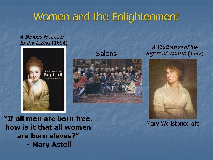 """Women and the Enlightenment A Serious Proposal to the Ladies (1694) Salons """"If all"""