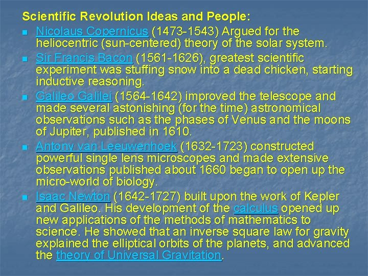 Scientific Revolution Ideas and People: n Nicolaus Copernicus (1473 -1543) Argued for the heliocentric