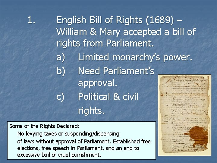 1. English Bill of Rights (1689) – William & Mary accepted a bill of