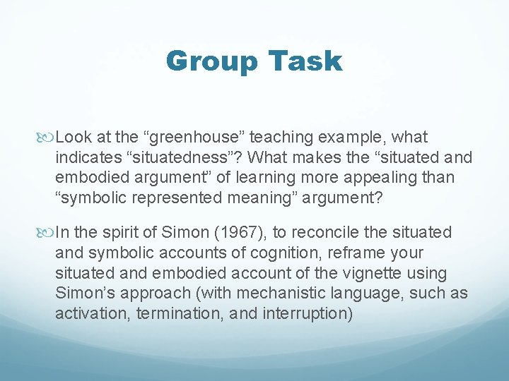 """Group Task Look at the """"greenhouse"""" teaching example, what indicates """"situatedness""""? What makes the"""