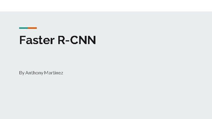 Faster R-CNN By Anthony Martinez