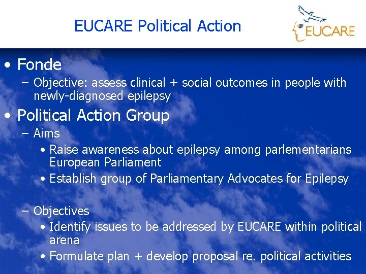 EUCARE Political Action • Fonde – Objective: assess clinical + social outcomes in people