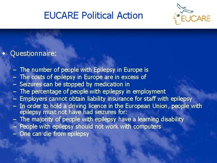 EUCARE Political Action • Questionnaire: – – – The number of people with Epilepsy