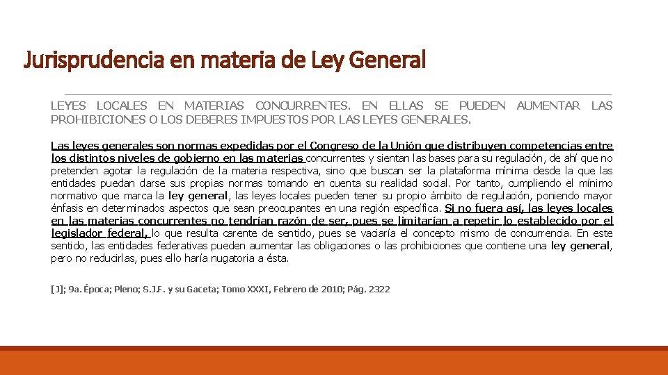 Jurisprudencia en materia de Ley General LEYES LOCALES EN MATERIAS CONCURRENTES. EN ELLAS SE