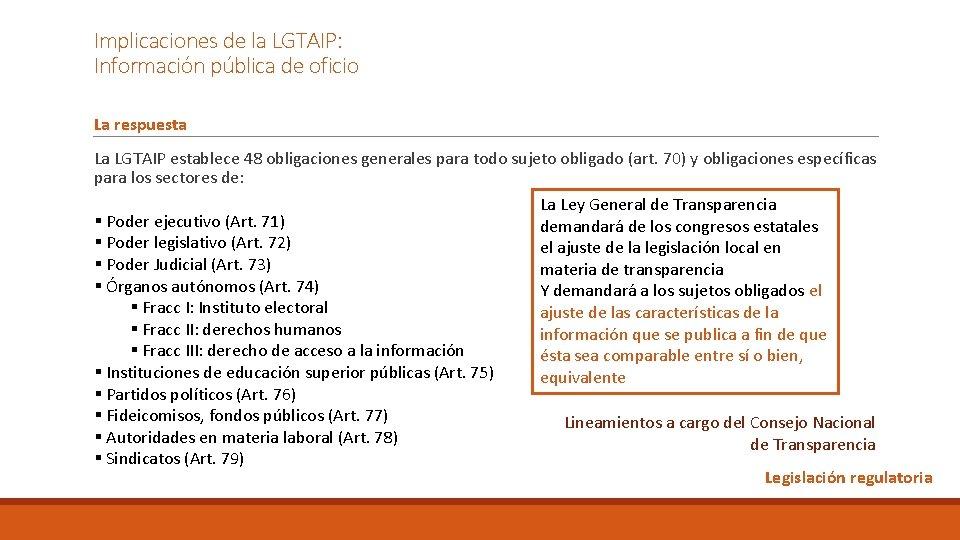 Implicaciones de la LGTAIP: Información pública de oficio La respuesta La LGTAIP establece 48