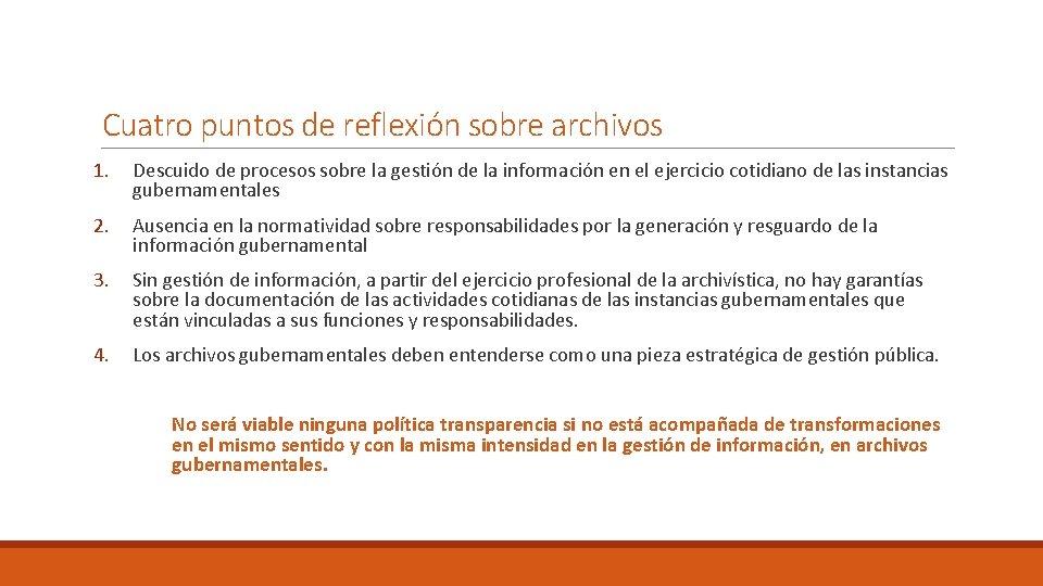 Cuatro puntos de reflexión sobre archivos 1. Descuido de procesos sobre la gestión de