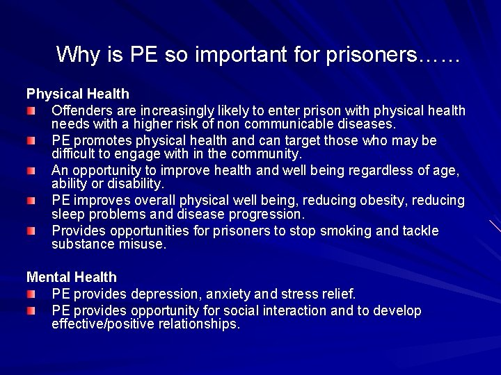 Why is PE so important for prisoners…… Physical Health Offenders are increasingly likely to
