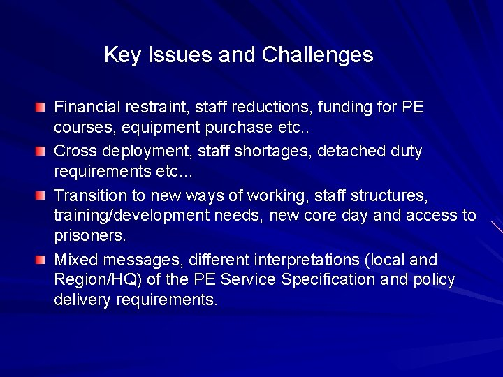 Key Issues and Challenges Financial restraint, staff reductions, funding for PE courses, equipment purchase