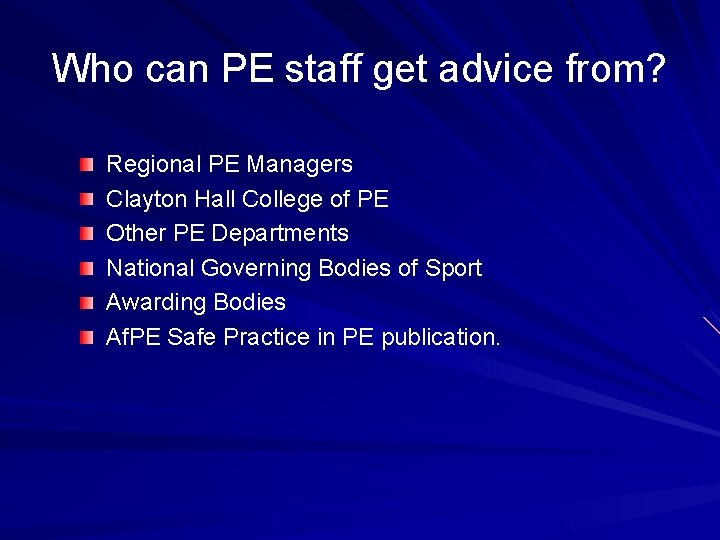 Who can PE staff get advice from? Regional PE Managers Clayton Hall College of