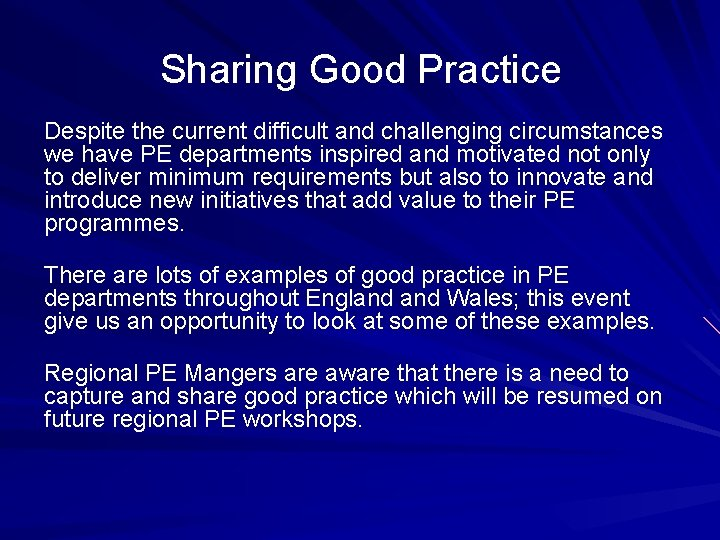 Sharing Good Practice Despite the current difficult and challenging circumstances we have PE departments