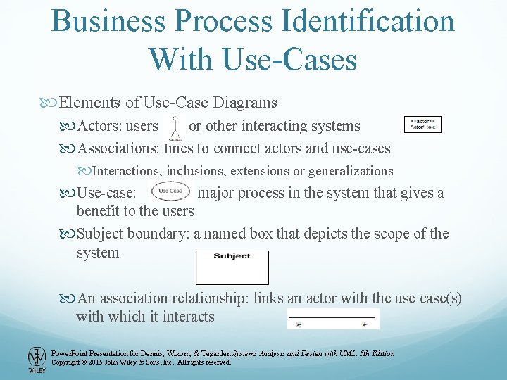 Business Process Identification With Use-Cases Elements of Use-Case Diagrams Actors: users or other interacting
