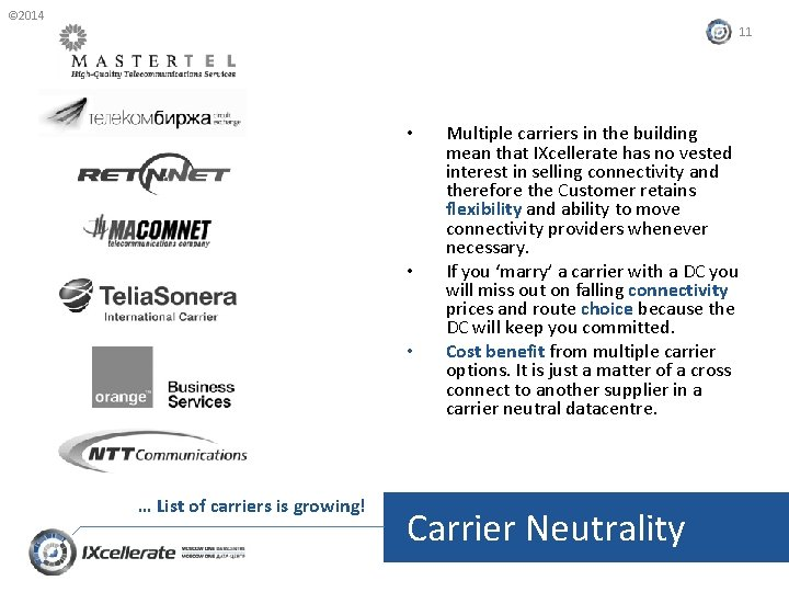 © 2014 11 • • • … List of carriers is growing! Multiple carriers