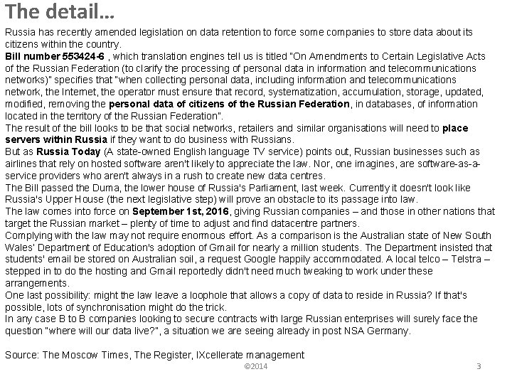 The detail… Russia has recently amended legislation on data retention to force some companies
