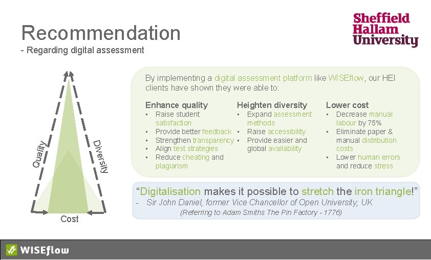 Recommendation - Regarding digital assessment By implementing a digital assessment platform like WISEflow, our