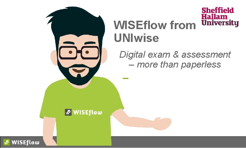 WISEflow from UNIwise Digital exam & assessment – more than paperless