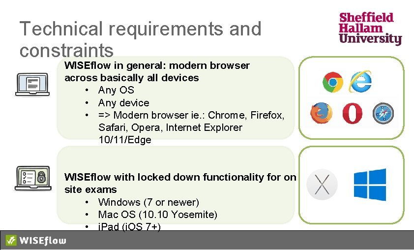 Technical requirements and constraints WISEflow in general: modern browser across basically all devices •