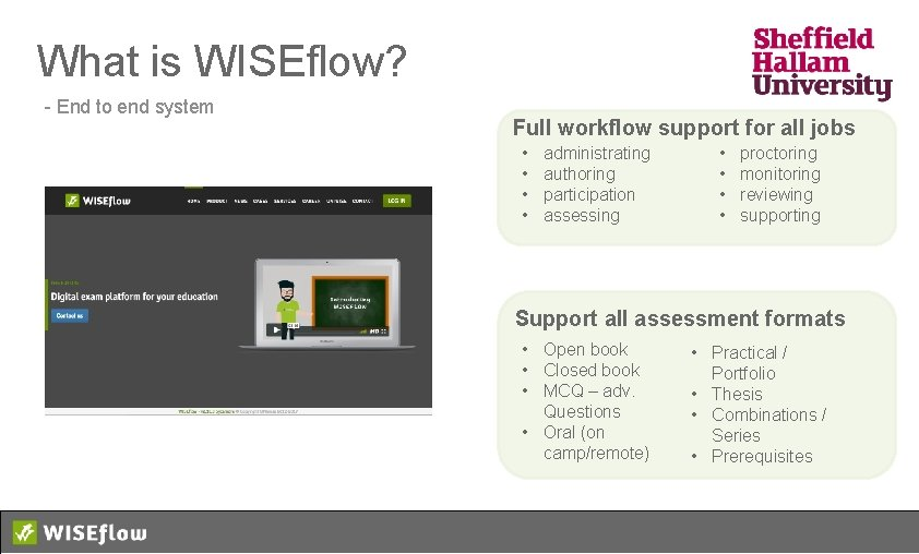 What is WISEflow? - End to end system Full workflow support for all jobs