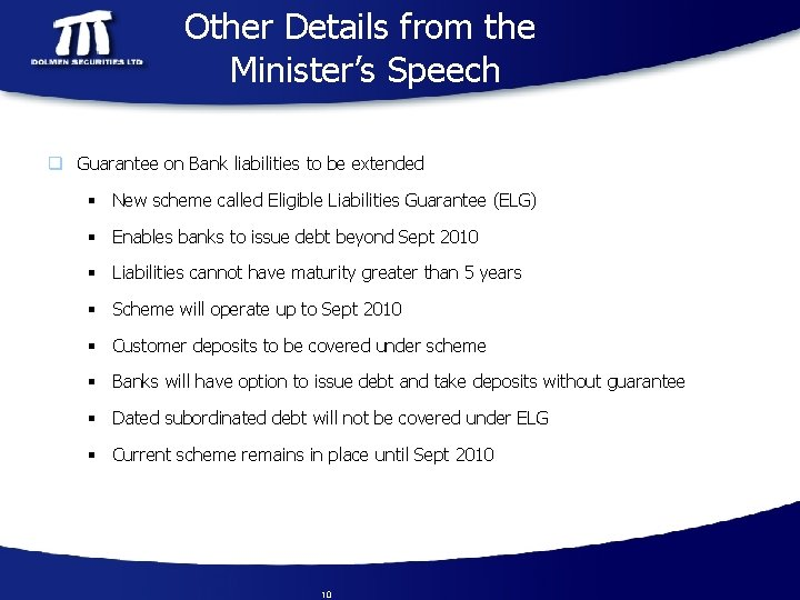 Other Details from the Minister's Speech q Guarantee on Bank liabilities to be extended