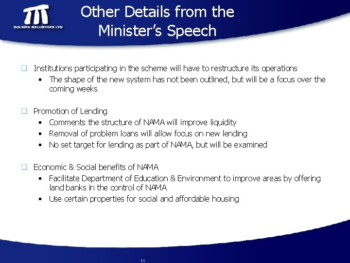 Other Details from the Minister's Speech q Institutions participating in the scheme will have