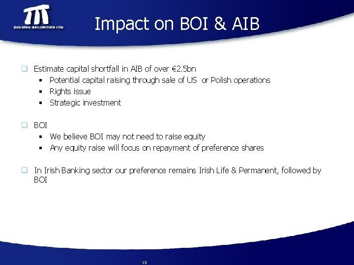 Impact on BOI & AIB q Estimate capital shortfall in AIB of over €