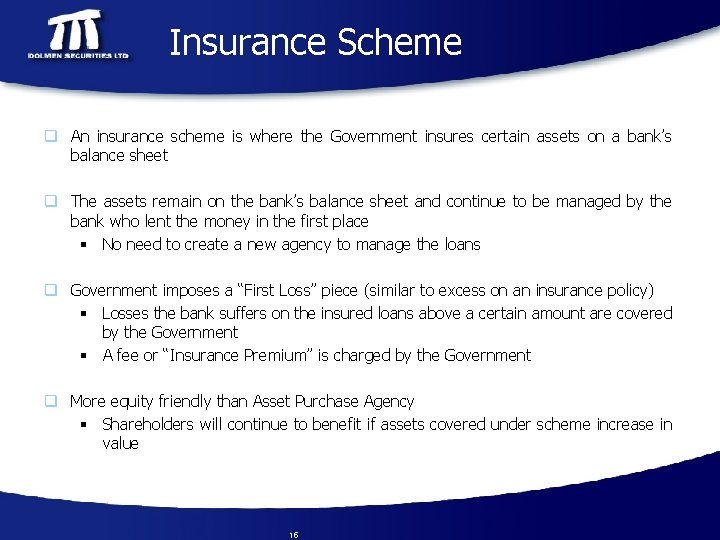 Insurance Scheme q An insurance scheme is where the Government insures certain assets on