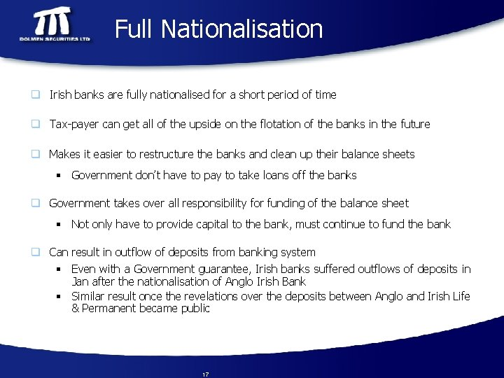 Full Nationalisation q Irish banks are fully nationalised for a short period of time