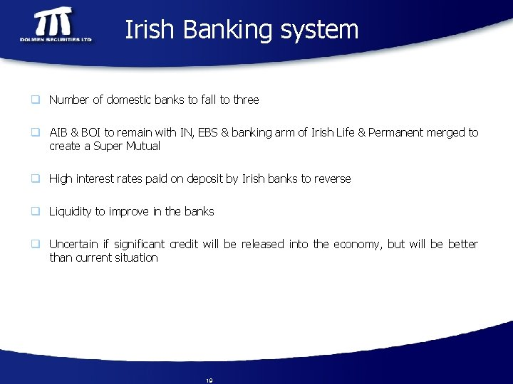 Irish Banking system q Number of domestic banks to fall to three q AIB
