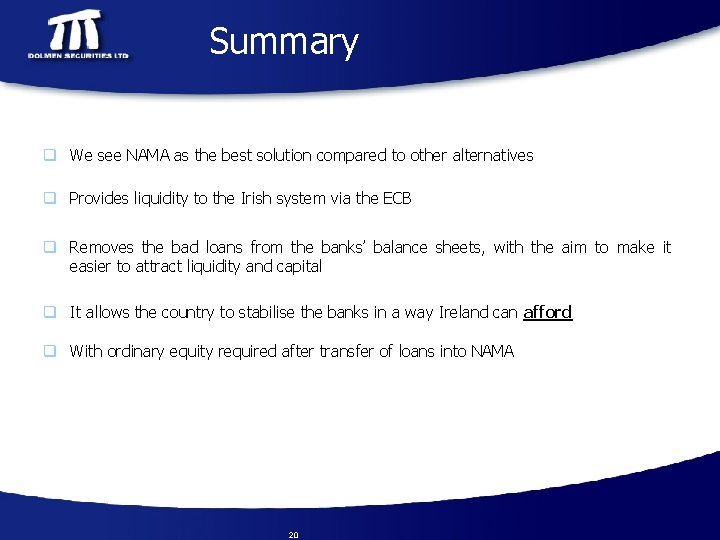 Summary q We see NAMA as the best solution compared to other alternatives q