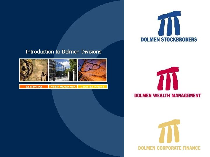 Introduction to Dolmen Divisions Stockbroking Wealth Management Corporate Finance