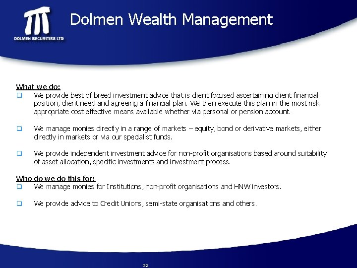 Dolmen Wealth Management What we do: q We provide best of breed investment advice