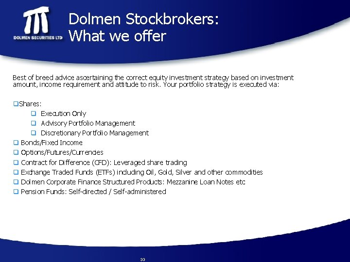 Dolmen Stockbrokers: What we offer Best of breed advice ascertaining the correct equity investment
