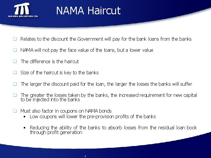 NAMA Haircut q Relates to the discount the Government will pay for the bank