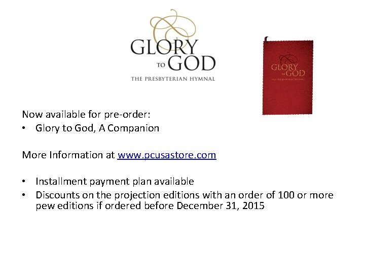Now available for pre-order: • Glory to God, A Companion More Information at www.